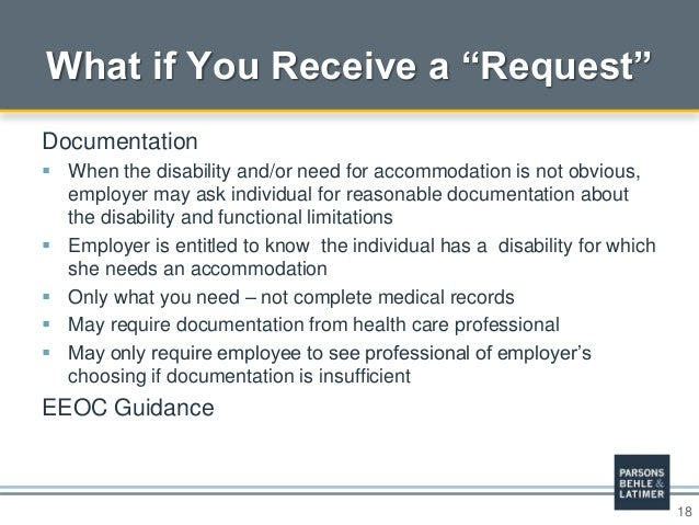 """18 What if You Receive a """"Request"""" Documentation  When the disability and/or need for accommodation is not obvious, emplo..."""