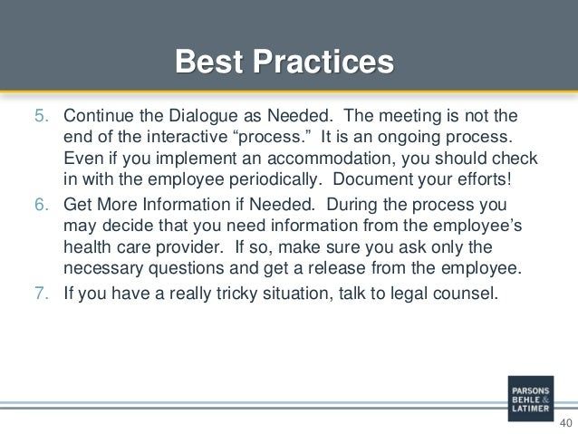 """40 Best Practices 5. Continue the Dialogue as Needed. The meeting is not the end of the interactive """"process."""" It is an on..."""