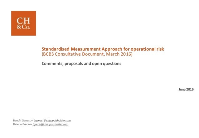 June 2016 Standardised Measurement Approach for operational risk (BCBS Consultative Document, March 2016) Comments, propos...