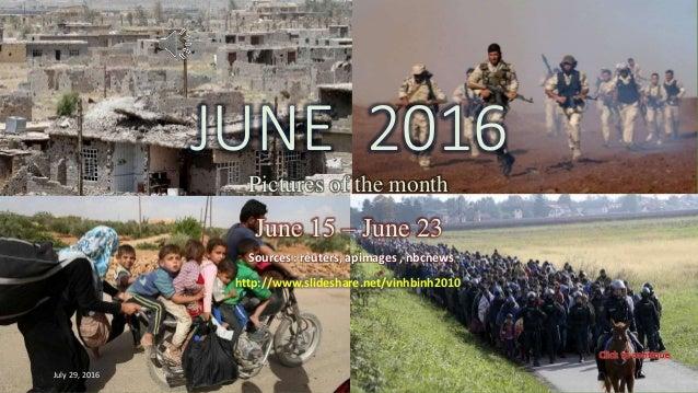 JUNE 2016 Pictures of the month Jun.16 – Jun. 23 vinhbinh 2010 July 29, 2016 JUNE 2016 Pictures of the month June 15 – Jun...