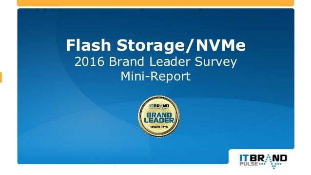 Flash Storage/NVMe 2016 Brand Leader Survey Mini-Report