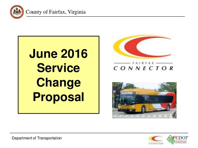 County of Fairfax, Virginia June 2016 Service Change Proposal Department of Transportation