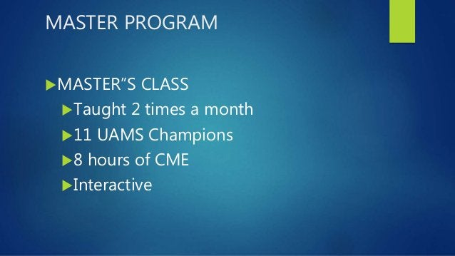 Contact Brenda Burks or go on line to the UAMS Faculty Center Go To My Compass - MASTER