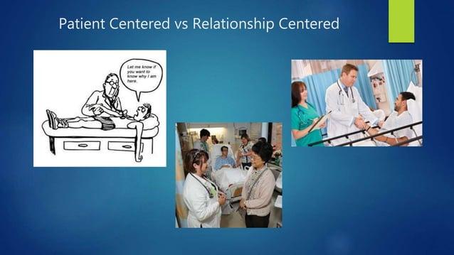 Patient Centered vs Relationship Centered