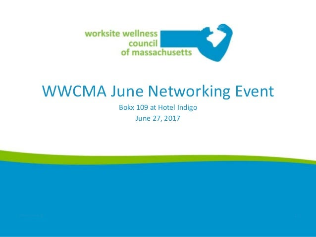 WWCMA June Networking Event Bokx 109 at Hotel Indigo June 27, 2017 wwcma.org 1