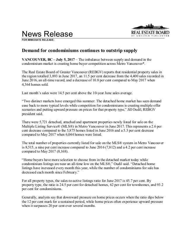 News Release FOR IMMEDIATE RELEASE: Demand for condominiums continues to outstrip supply VANCOUVER, BC – July 5, 2017 – Th...