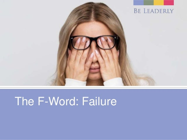The F-Word: Failure