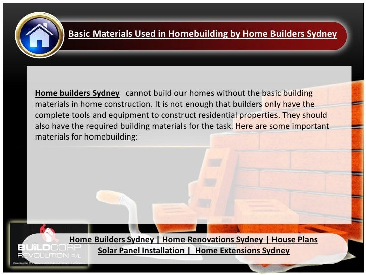 Basic Materials Used in Homebuilding by Home Builders SydneyHome builders Sydney cannot build our homes without the basic ...