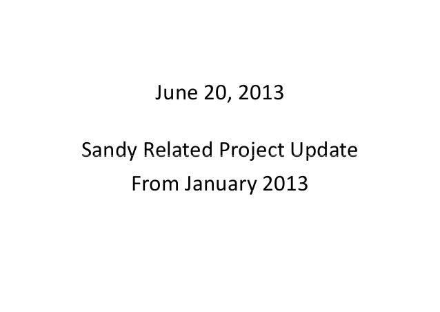 J 20 2013June20,2013Sandy Related Project UpdateSandyRelatedProjectUpdateFromJanuary2013y