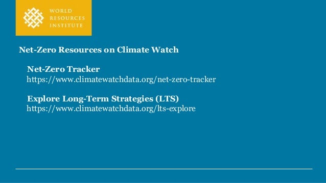 Net-Zero Resources on Climate Watch Net-Zero Tracker https://www.climatewatchdata.org/net-zero-tracker Explore Long-Term S...