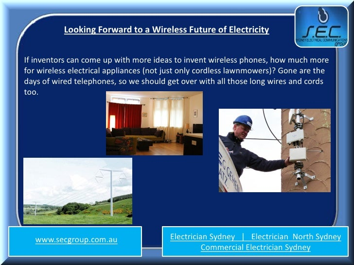 Looking Forward to a Wireless Future of ElectricityIf inventors can come up with more ideas to invent wireless phones, how...