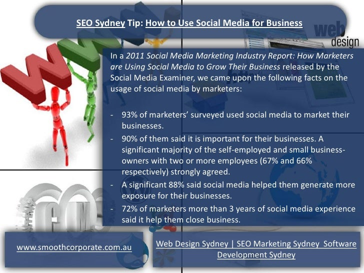 SEO Sydney Tip: How to Use Social Media for Business                     In a 2011 Social Media Marketing Industry Report:...