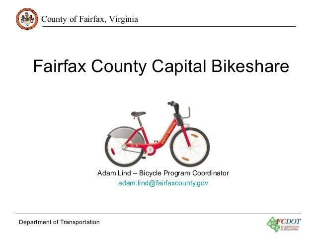 County of Fairfax, Virginia Department of Transportation Fairfax County Capital Bikeshare June 21, 2016 Adam Lind – Bicycl...