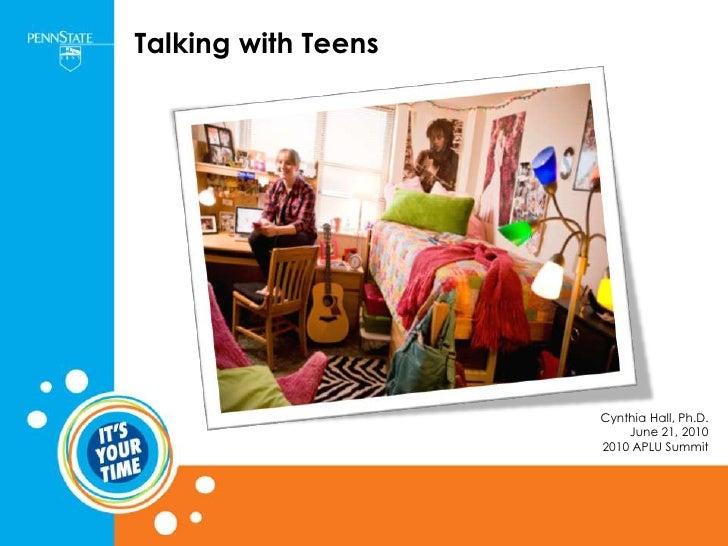 Talking with Teens<br />Cynthia Hall, Ph.D.<br />June 21, 2010<br />2010 APLU Summit<br />