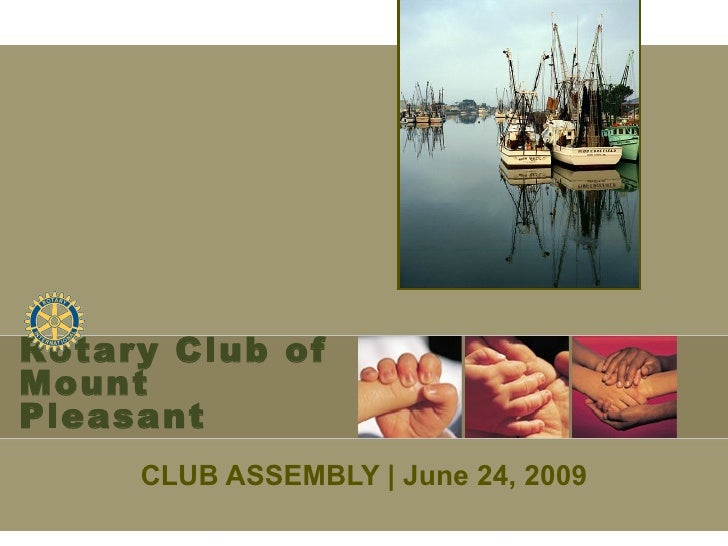 Rotary Club of Mount Pleasant      CLUB ASSEMBLY | June 24, 2009