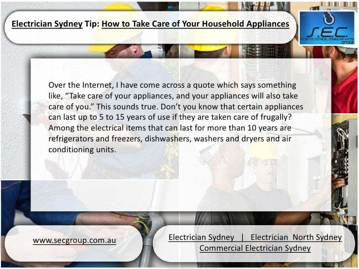 Electrician Sydney Tip: How to Take Care of Your Household Appliances         Over the Internet, I have come across a quot...