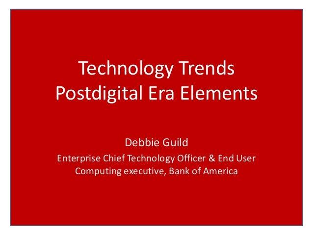 Technology Trends Postdigital Era Elements Debbie Guild Enterprise Chief Technology Officer & End User Computing executive...