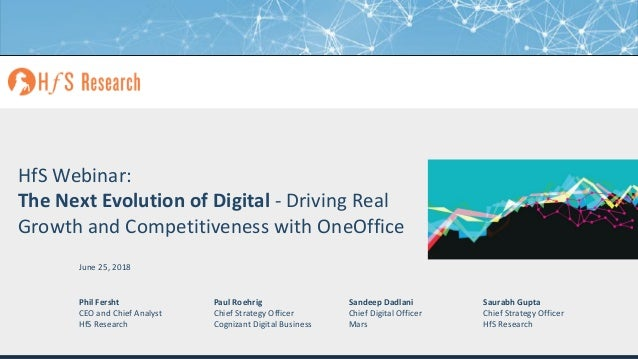 Proprietary │Page 1© 2018 HfS Research Ltd. HfS Webinar: The Next Evolution of Digital - Driving Real Growth and Competiti...