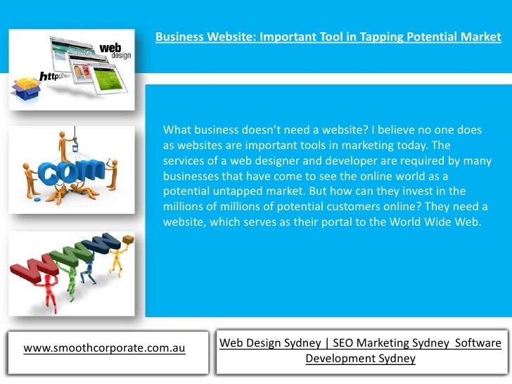 Business Website: Important Tool in Tapping Potential Market                      What business doesn't need a website? I ...