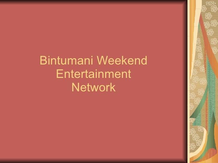 Bintumani Weekend Entertainment Network