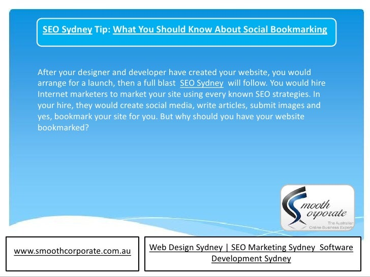 SEO Sydney Tip: What You Should Know About Social Bookmarking     After your designer and developer have created your webs...