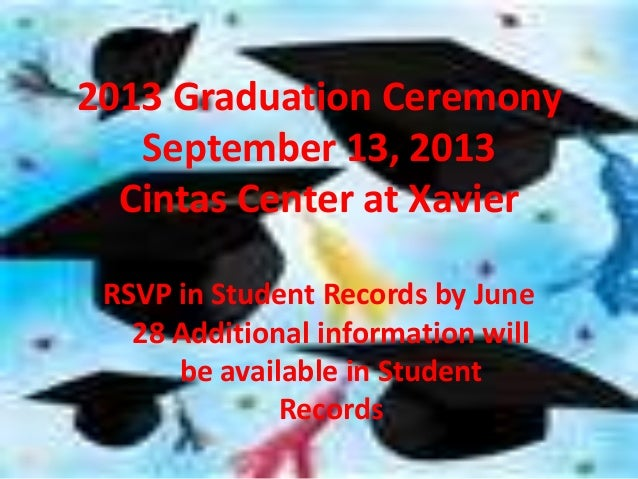 RSVP in Student Records by June 28 Additional information will be available in Student Records 2013 Graduation Ceremony Se...