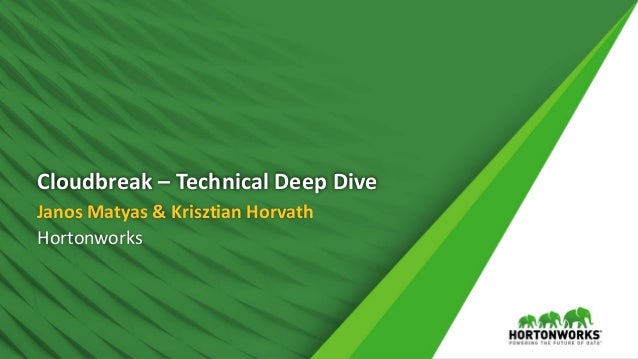 Cloudbreak – Technical Deep Dive Janos Matyas & Krisztian Horvath Hortonworks