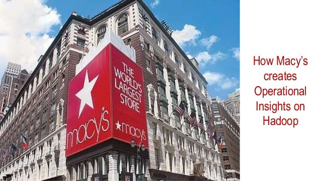 How Macy's creates Operational Insights on Hadoop