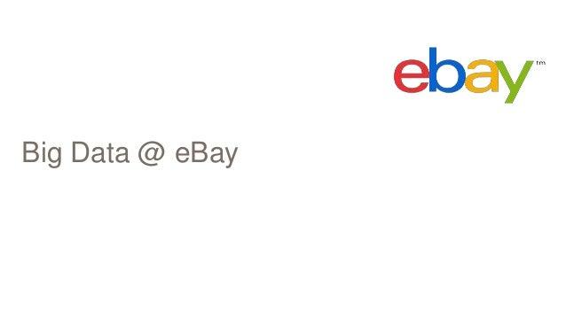 Big Data @ eBay