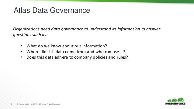Top Three Big Data Governance Issues and How Apache ATLAS resolves it for the Enterprise Slide 3