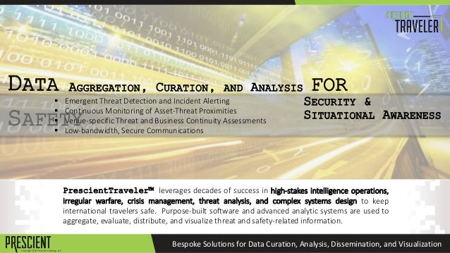 Copyright 2016 Prescient Holdings, LLC Bespoke Solutions for Data Curation, Analysis, Dissemination, and Visualization Pre...