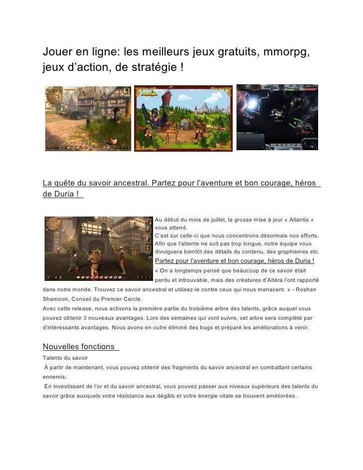 Jouer en ligne: les meilleurs jeux gratuits, mmorpg,jeux d'action, de stratégie !La quête du savoir ancestral. Partez pour...