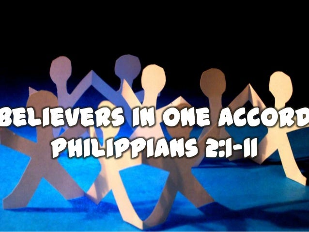 Philippians 2:1-11 • Therefore if you have any encouragement from being united with Christ, if any comfort from His love, ...
