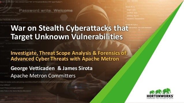 War on Stealth Cyberattacks that Target Unknown Vulnerabilities Investigate, Threat Scope Analysis & Forensics of Advanced...