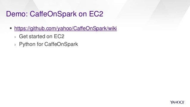 Demo: CaffeOnSpark on EC2  https://github.com/yahoo/CaffeOnSpark/wiki › Get started on EC2 › Python for CaffeOnSpark