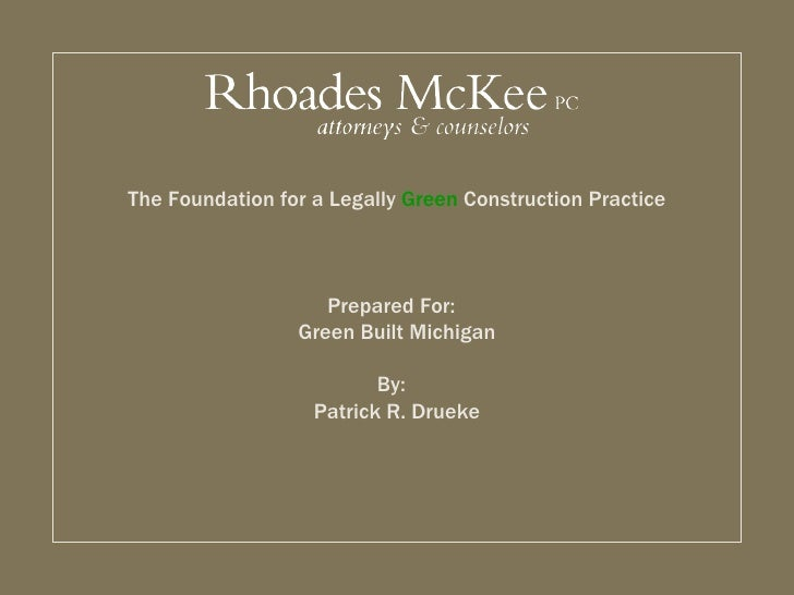 The Foundation for a Legally Green Construction Practice                                            Prepared For:         ...