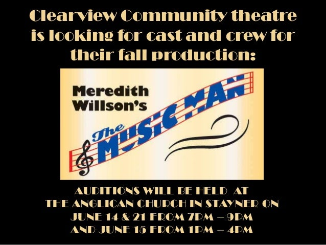 Clearview Community theatreis looking for cast and crew fortheir fall production:AUDITIONS WILL BE HELD ATTHE ANGLICAN CHU...