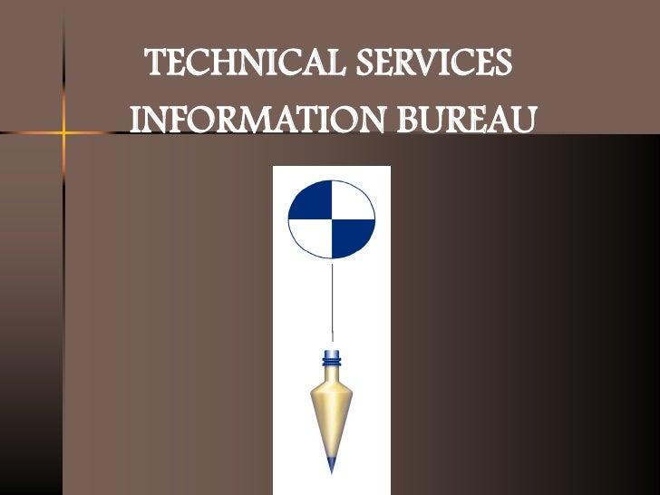 TECHNICAL SERVICES INFORMATION BUREAU