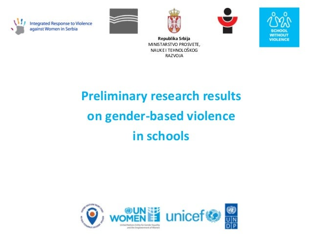Republika Srbija MINISTARSTVO PROSVETE, NAUKE I TEHNOLOŠKOG RAZVOJA Preliminary research results on gender-based violence ...