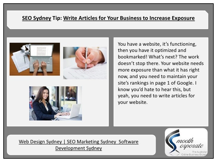 SEO Sydney Tip: Write Articles for Your Business to Increase Exposure                                        You have a we...