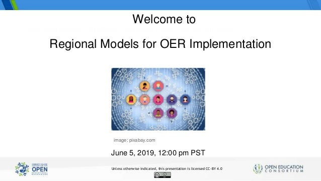 Three statewide OER/Zero Textbook Cost Degree Initiatives Regional Models for OER Implementation June 5, 2019, 12:00 pm PS...