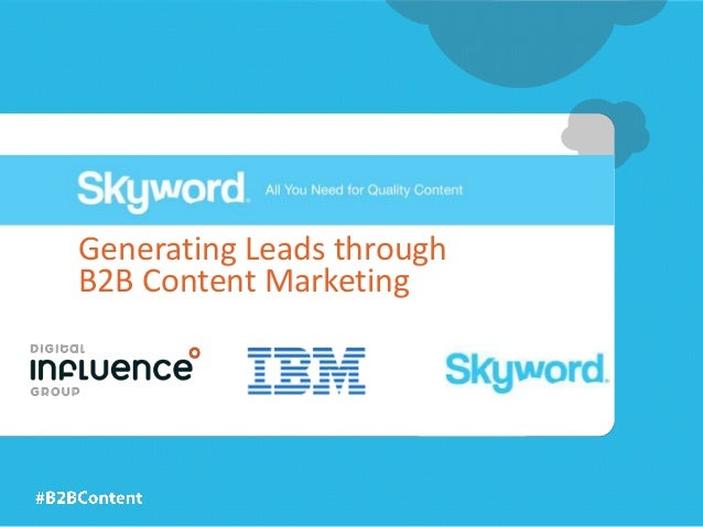 Generating Leads throughB2B Content Marketing