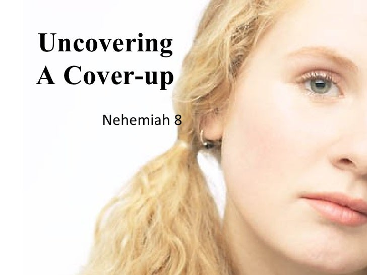 Uncovering A Cover-up Nehemiah 8