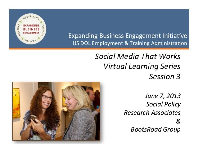 1	  May	  3,	  2013	  Expanding	  Business	  Engagement	  Ini2a2ve	  US	  DOL	  Employment	  &	  Training	  Administra2on	...