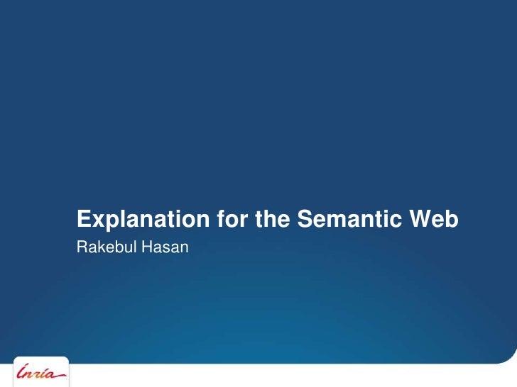Explanation for the Semantic WebRakebul Hasan