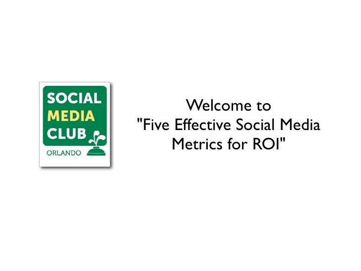 """Welcome to """"Five Effective Social Media      Metrics for ROI"""""""