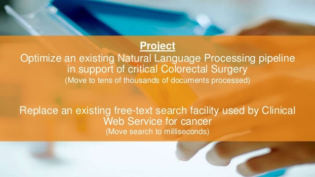 Project Optimize an existing Natural Language Processing pipeline in support of critical Colorectal Surgery (Move to tens ...