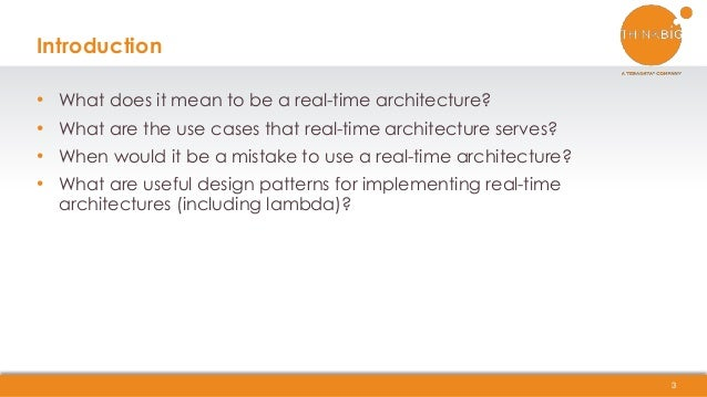 • What does it mean to be a real-time architecture? • What are the use cases that real-time architecture serves? • When wo...