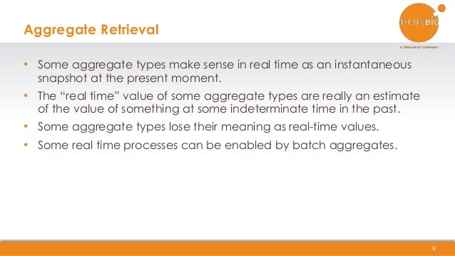 """• Some aggregate types make sense in real time as an instantaneous snapshot at the present moment. • The """"real time"""" value..."""