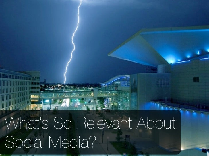 What's So Relevant About Social Media?